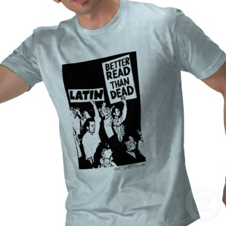 Latin: Better Read than Dead shirt